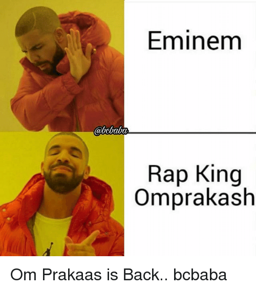 Eminem, Memes, and Rap: Eminem  abebaba  Rap King  Omprakash Om Prakaas is Back.. bcbaba