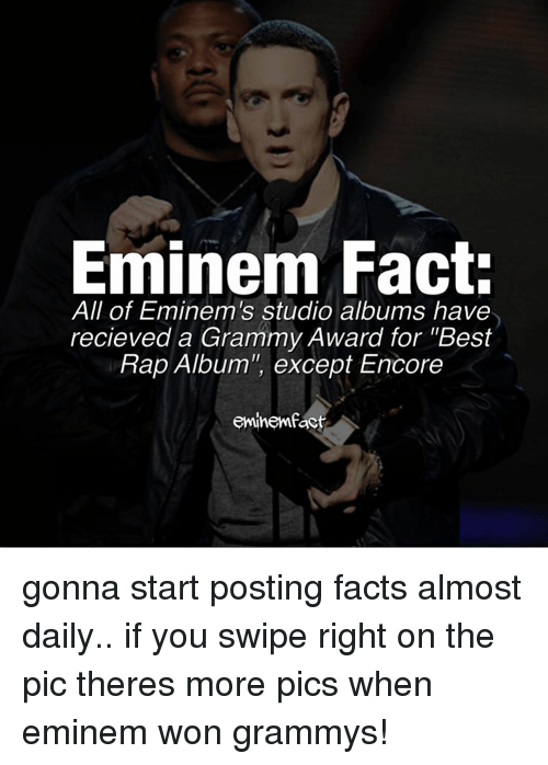"""Grammy Awards: Eminem Fact:  All of Eminem's studio albums have  recieved a Grammy Award for """"Best  Rap Album"""", except Encore  eminemfact gonna start posting facts almost daily.. if you swipe right on the pic theres more pics when eminem won grammys!"""