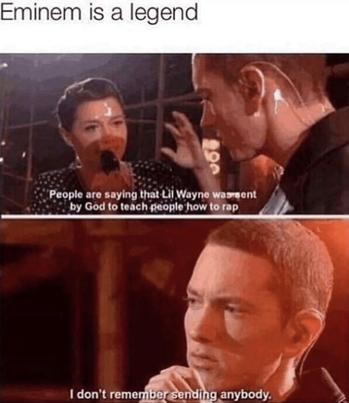 Eminem, God, and Rap: Eminem is a legend  People are saying that iWayne wassent  by God to teach people how to rap  I don't remember sending anybody