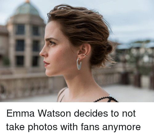 vanity fair: Emma Watson decides to not take photos with fans anymore