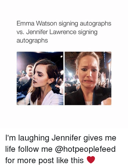 Emma Watson, Jennifer Lawrence, and Life: Emma Watson signing autographs  vs. Jennifer Lawrence signing  autographs I'm laughing Jennifer gives me life follow me @hotpeoplefeed for more post like this ❤️