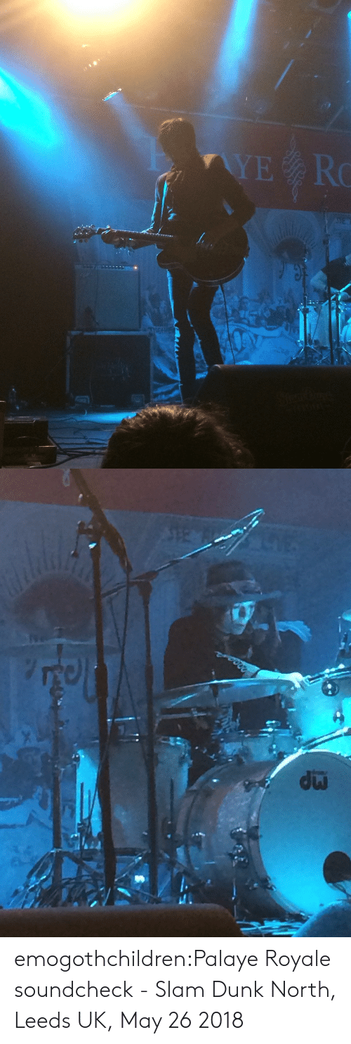 Dunk, Tumblr, and Blog: emogothchildren:Palaye Royale soundcheck - Slam Dunk North, Leeds UK, May 26 2018