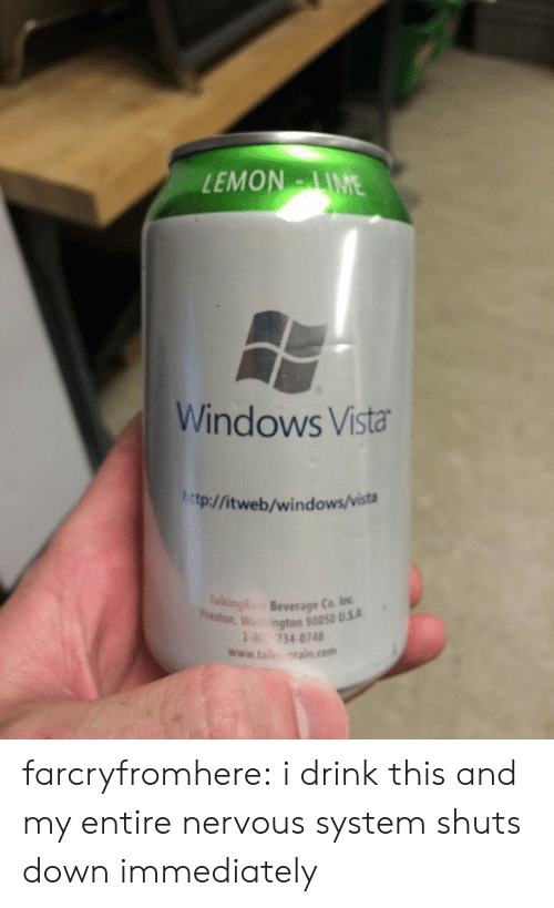 Target, Tumblr, and Windows: EMONIME  Windows Vista  htp:/fitweb/windows/vista  Beverage Ca loc  ngton 58050 U.5.A  18 734 0748  www.ta srain com farcryfromhere: i drink this and my entire nervous system shuts down immediately