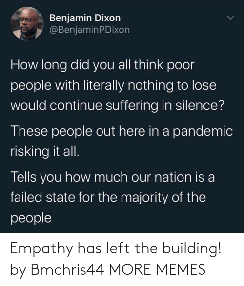 left: Empathy has left the building! by Bmchris44 MORE MEMES