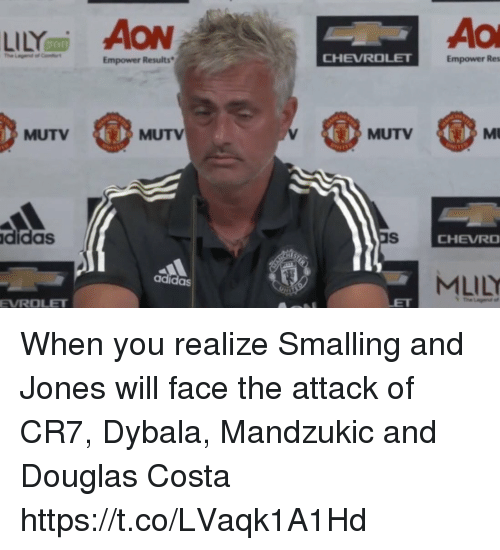 Adidas, Memes, and Chevrolet: Empower Results  CHEVROLET  Empower Res  MUTV  MUTV  MUTV  MU  didas  CHEVRD  adidas  EVROLET When you realize Smalling and Jones will face the attack of CR7, Dybala, Mandzukic and Douglas Costa https://t.co/LVaqk1A1Hd