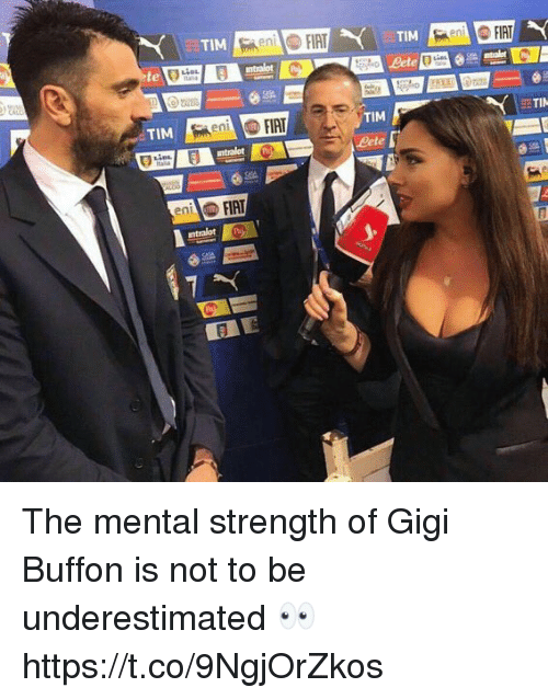 Lete: en  te  TIM  TI  TiM  Lete  FIAT  ntralot  ent The mental strength of Gigi Buffon is not to be underestimated 👀 https://t.co/9NgjOrZkos