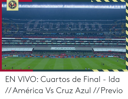 Cruz: EN VIVO: Cuartos de Final - Ida // América Vs Cruz Azul // Previo
