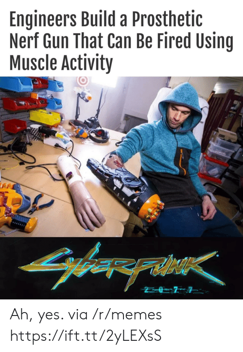 nerf gun: Engineers Build a Prosthetic  Nerf Gun That Can Be Fired Using  Muscle Activity  arerahe Ah, yes. via /r/memes https://ift.tt/2yLEXsS