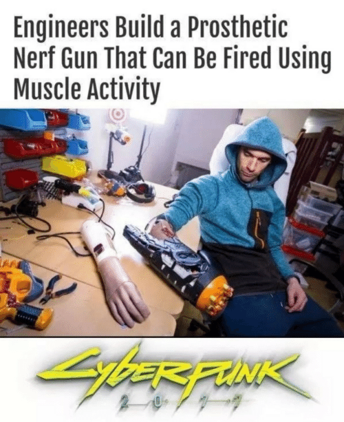 nerf gun: Engineers Build a Prosthetic  Nerf Gun That Can Be Fired Using  Muscle Activity  bER FUNK