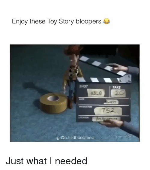 Bloopers: Enjoy these Toy Story bloopers  SHOT  TAKE  38 20  T52  ig:@c.hildhoodfeed Just what I needed