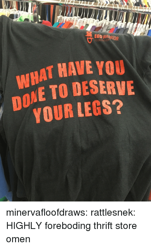 Target, Tumblr, and Blog: EOD WARRIOR  FOUNDATI0N  HAT HAVE YOU  IE TO DESERVE  YOUR LEGS?  DO minervafloofdraws: rattlesnek: HIGHLY foreboding thrift store omen