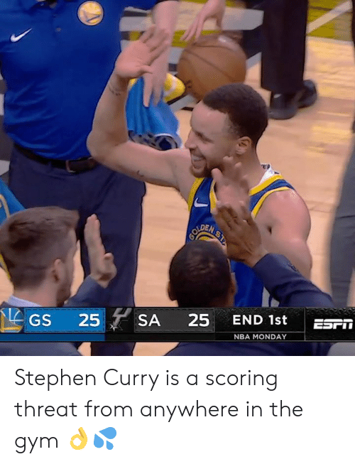 Gym, Memes, and Nba: EP  DEN  GS 25SA 25 END 1st ES  NBA MONDAY Stephen Curry is a scoring threat from anywhere in the gym 👌💦