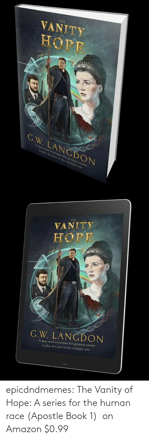 ebook: epicdndmemes:  The Vanity of Hope: A series for the human race (Apostle Book 1) on Amazon $0.99