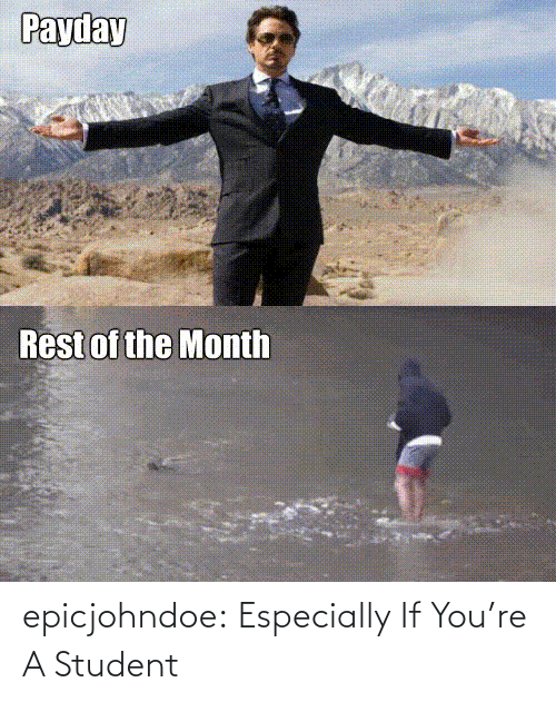 student: epicjohndoe:  Especially If You're A Student
