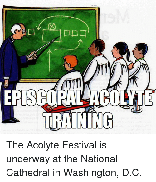 Train, Festival, and Episcopal Church : EPISCOPAL ACOUTE  TRAINING The Acolyte Festival is underway at the National Cathedral in Washington, D.C.
