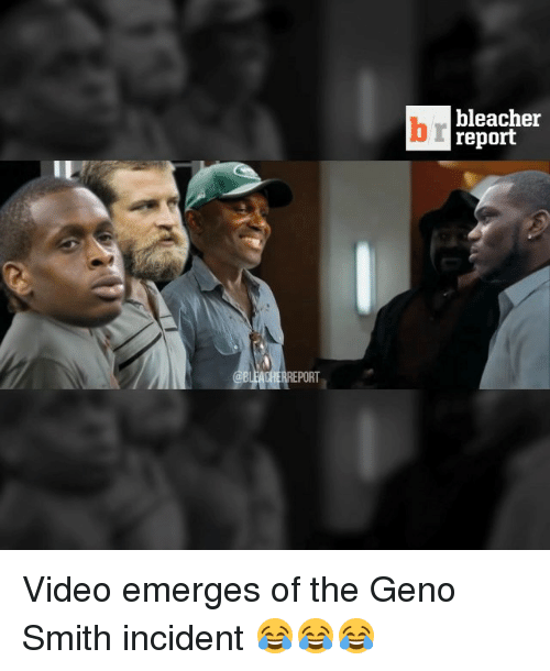 Geno Smith: EPORT  bleacher  report Video emerges of the Geno Smith incident 😂😂😂