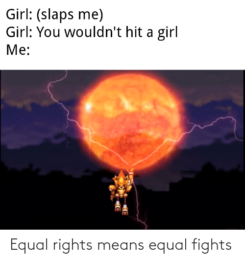 means: Equal rights means equal fights