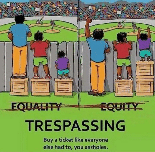 equity: EQUALITY  EQUITY  TRESPASSING  Buy a ticket like everyone  else had to, you assholes.