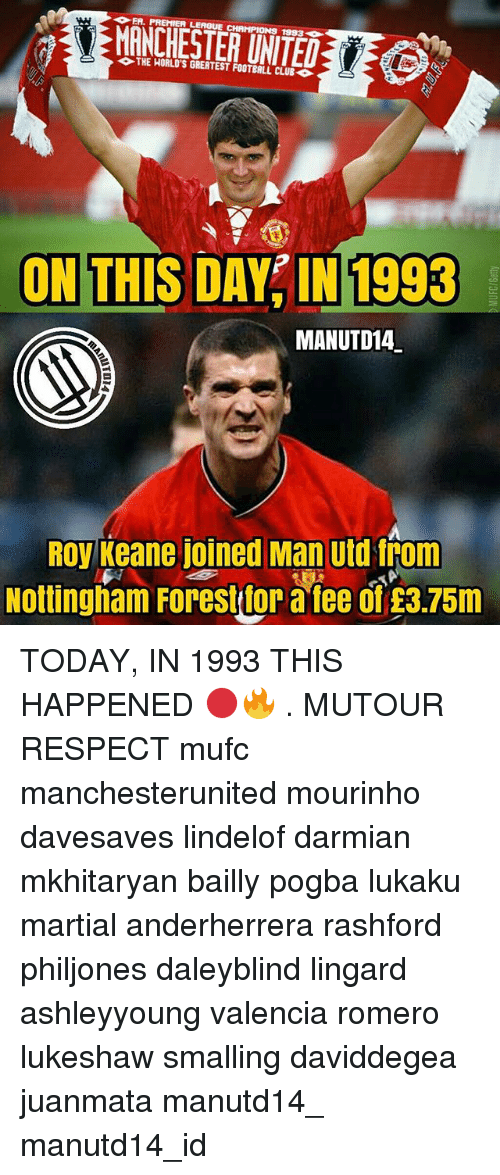 Club, Football, and Memes: ER. PREMIER LEAGUE CHAMPIONS 1883-  UNTELE  THE HORLD'S GREATEST FOOTBALL CLUB ◆  ON THIS DAYIN 1993  MANUTD14  ROy Keane joined Man utd from  Nottingham Forestitor a fee of £3.75m TODAY, IN 1993 THIS HAPPENED 🔴🔥 . MUTOUR RESPECT mufc manchesterunited mourinho davesaves lindelof darmian mkhitaryan bailly pogba lukaku martial anderherrera rashford philjones daleyblind lingard ashleyyoung valencia romero lukeshaw smalling daviddegea juanmata manutd14_ manutd14_id