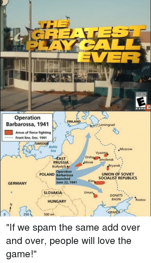 Love, The Game, and Game: ER  VI RYON  Operation  Barbarossa, 1941  Leningrad  Areas of fierce fighting  .Front line, Dec. 1941  SWED  Baitic  Moscow  o Sea  Vyazma,  AST  PRUSSIA  Biafystok  Minsk  ryansk  Operation  launched  une 22, 1941  POLAND Barbarossa  UNION OF SOVIET  SOCIALIST REPUBLICS  GERMANY  SLOVAKIA  Uman,  DONETS  BASIN  Rostow  HUNGARY  IM  500m