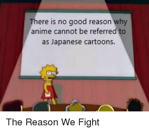 Anime, Cartoons, and Good: ere is no good reason why  Th  anime cannot be referred to  as Japanese cartoons.