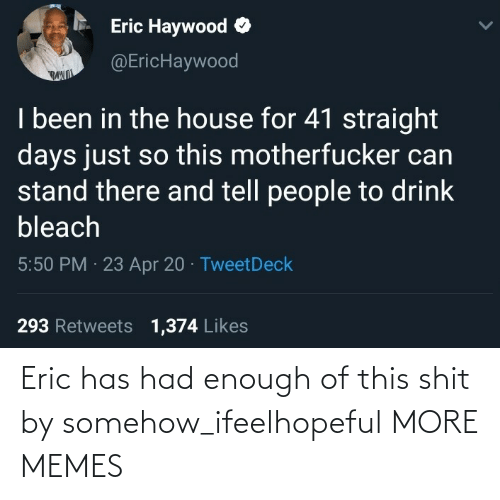 Had Enough: Eric has had enough of this shit by somehow_ifeelhopeful MORE MEMES