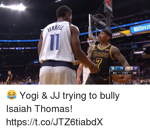 Memes, Isaiah Thomas, and 🤖: ERREL  NBAStore.co  .COM  wish  TOSHIB  Stubh  KERS  97  4TH 11:01  24 😂 Yogi & JJ trying to bully Isaiah Thomas! https://t.co/JTZ6tiabdX