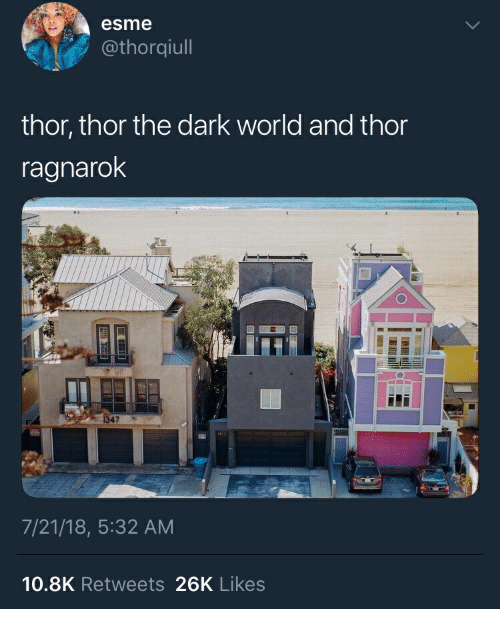 Thor, World, and Dark: esme  @thorqiull  thor, tnor the dark world and thor  ragnarok  7/21/18, 5:32 AM  10.8K Retweets 26K Likes