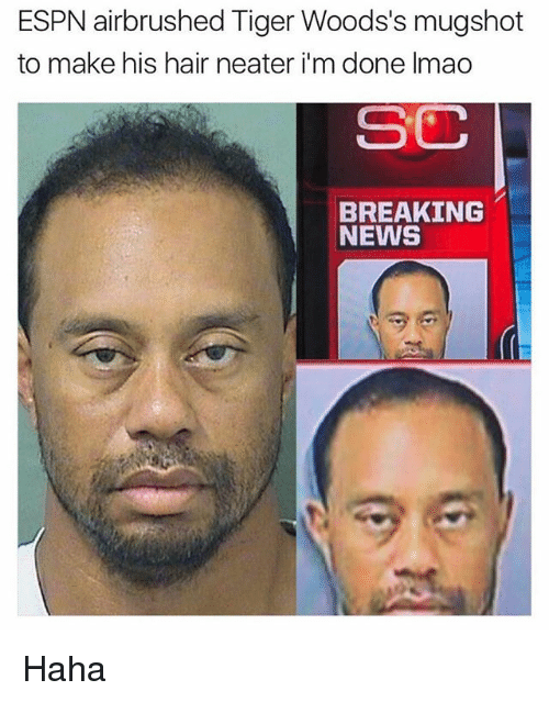 Espn, Ironic, and News: ESPN airbrushed Tiger Woods's mugshot  to make his hair neater i m done Imao  SC  BREAKING  NEWS Haha