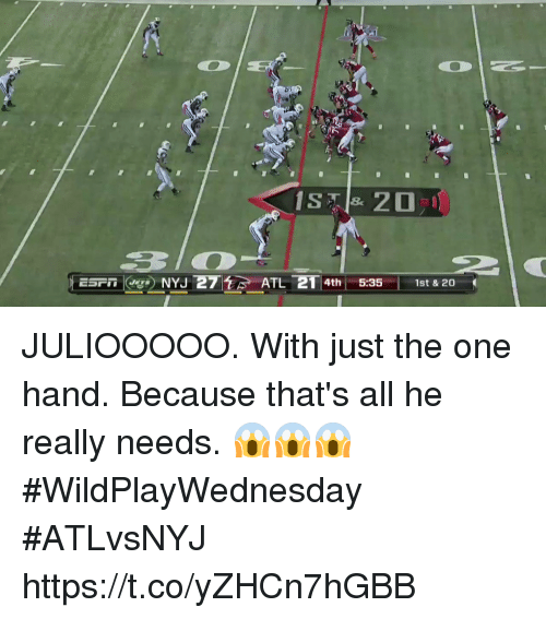 Espn, Memes, and 🤖: ESPn|-ge) NY1271  ATL  T 4th |  |  5:35  1st & 20 JULIOOOOO. With just the one hand.  Because that's all he really needs. 😱😱😱 #WildPlayWednesday #ATLvsNYJ https://t.co/yZHCn7hGBB