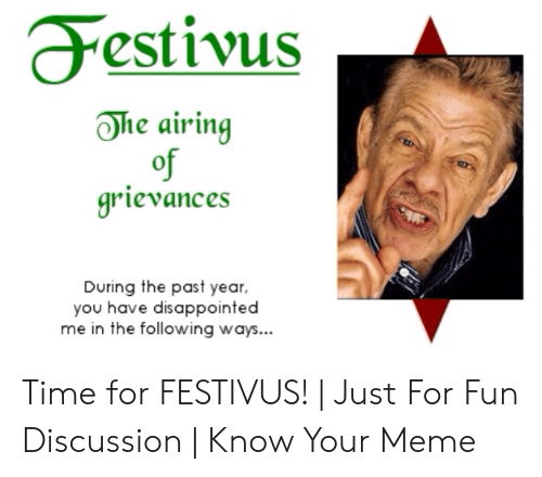 Disappointed, Meme, and The Following: estivus  Ohe airing  of  grievances  0  During the past year,  you have disappointed  me in the following ways...
