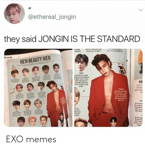 Memes, Exo, and They: @ethereal_jongin  they said JONGIN IS THE STANDARD  Beauty  NEW-BEAUTY MEN  o  EXP EXO memes