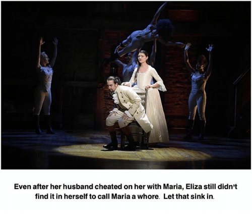 Memes, Husband, and 🤖: Even after her husband cheated on her with Maria, Eliza still didn't  find it in herself to call Maria a whore. Let that sink in.