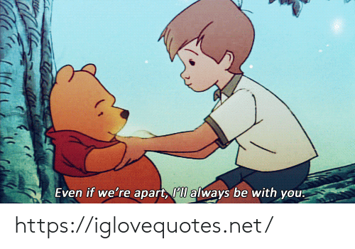 Net, You, and Href: Even if we're apart, l always be with you https://iglovequotes.net/