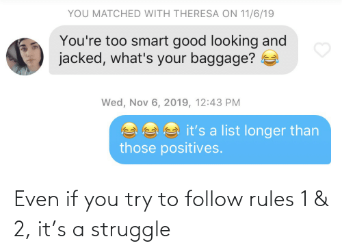Struggle: Even if you try to follow rules 1 & 2, it's a struggle