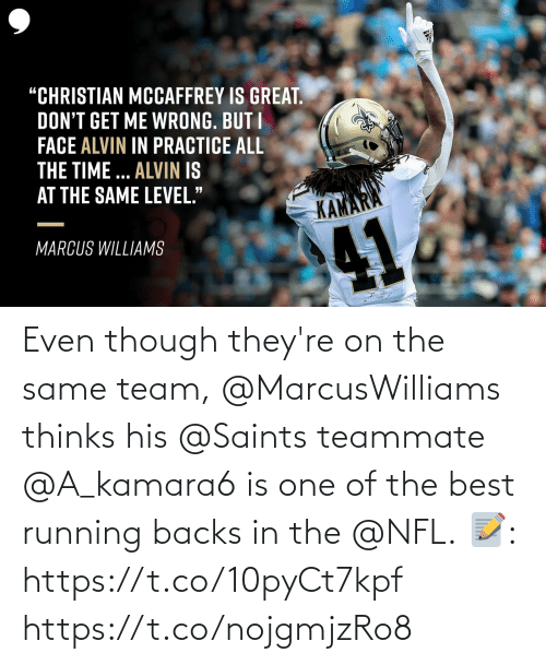 Running: Even though they're on the same team,@MarcusWilliams thinks his@Saints teammate @A_kamara6 is one of the best running backs in the @NFL.  📝: https://t.co/10pyCt7kpf https://t.co/nojgmjzRo8