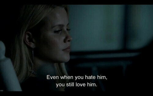 Hate Him: Even when you hate him,  you still love him