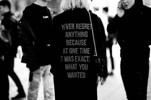 Regret, Time, and Wanted: EVER REGRET  ANYTHING  BECAUSE  AT ONE TIME I  TWAS EXACT  WHAT YOU  WANTED