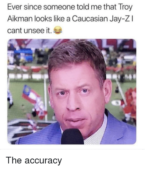 Jay, Jay Z, and Reddit: Ever since someone told me that Troy  Aikman looks like a Caucasian Jay-Z  cant unsee it.  圸