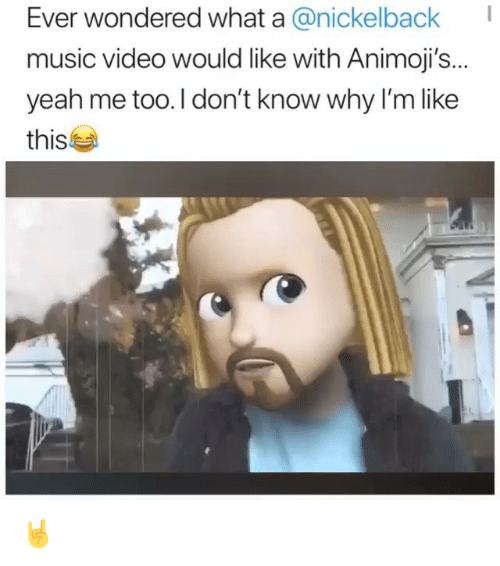 Nickelback: Ever wondered what a @nickelback  music video would like with Animoji's..  yeah me too.I don't know why I'm like  this 🤘