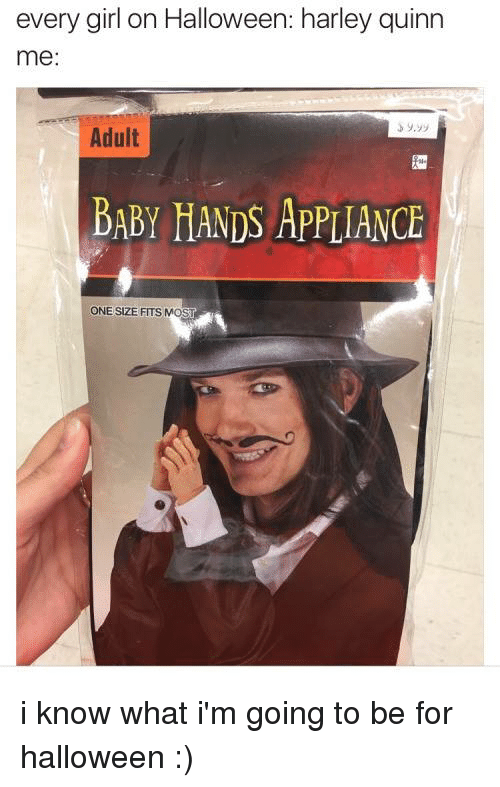 Appliance: every girl on Halloween: harley quinn  me:  Adult  BABY HANDS APPLIANCE  ONE SIZE FITS MOST i know what i'm going to be for halloween :)