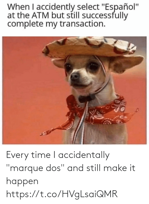 """dos: Every time I accidentally """"marque dos"""" and still make it happen https://t.co/HVgLsaiQMR"""