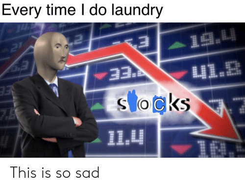 Laundry, Time, and Sad: Every time I do laundry  21  41.B  E  EE  socks  11.4 This is so sad