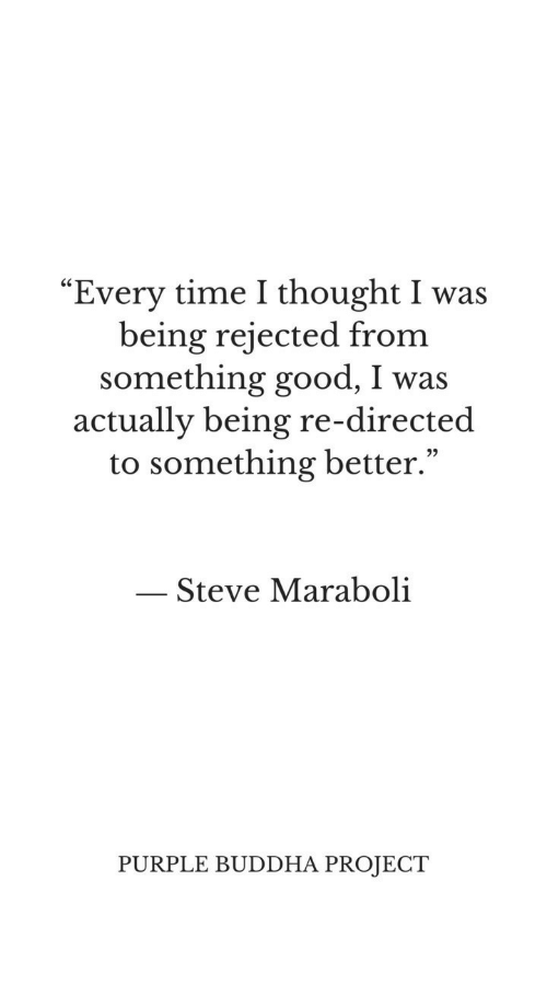 """Buddha, Good, and Purple: """"Every time I thought I was  being rejected from  something good, I was  actually being re-directed  to something better.  92  Steve Maraboli  PURPLE BUDDHA PROJECT"""