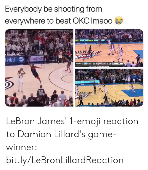 Emoji, LeBron James, and Nba: Everybody be shooting from  everywhere to beat OKC Imaoo  UNEP  ROCKET  OT 2.  DAYPRIMETIM LeBron James' 1-emoji reaction to Damian Lillard's game-winner: bit.ly/LeBronLillardReaction