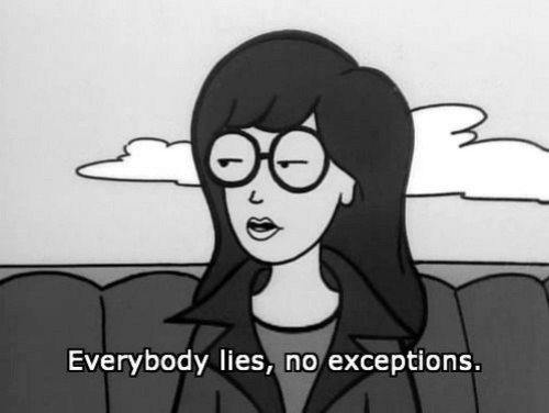 Exceptions: Everybody lies, no exceptions.