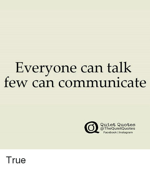 Everyone Can Talk Few Can Communicate Quiet Quotes Quietquotes