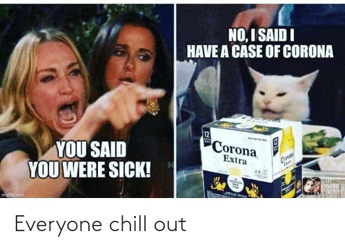 Chill: Everyone chill out