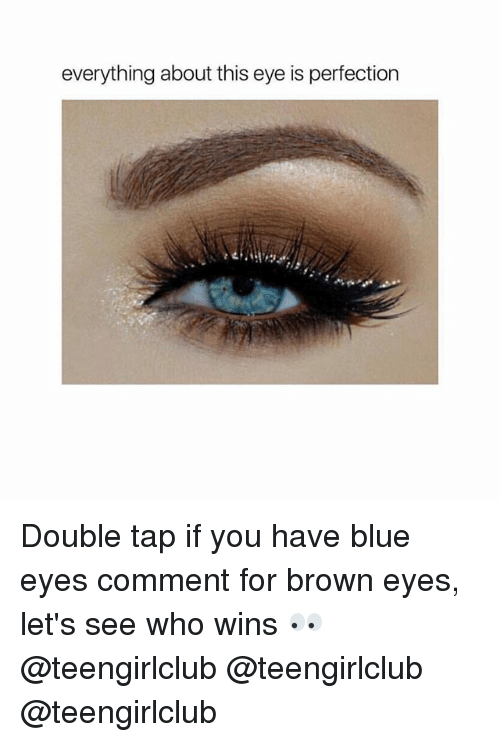 Blue, Girl, and Eye: everything about this eye is perfection Double tap if you have blue eyes comment for brown eyes, let's see who wins 👀 @teengirlclub @teengirlclub @teengirlclub