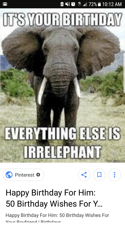 Birthday Pinterest And Happy EVERYTHING ELSEIS IRRELEPHANT For Him